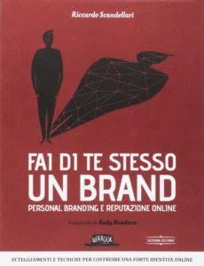Copertina di Fai di te stesso un brand di Riccardo Scandellari