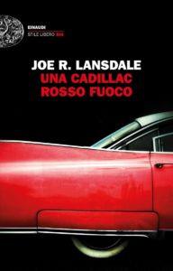 Copertina Cadillac Rosso Fuoco scritto da Lansdale edito da Einaudi