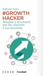 copertina libro Growth hacker Raffaele Gaito