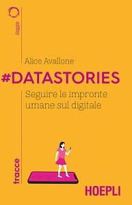 Copertina libro #datastories di Alice Avallone edito da Hoepli