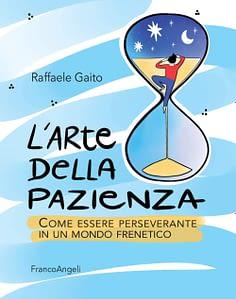 """Copertina del libro """"L'arte della pazienza"""" di Raffaele Gaito edito da Franco Angeli Editore"""
